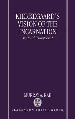 Kierkegaard's Vision of the Incarnation