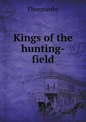 Kings of the Hunting-Field