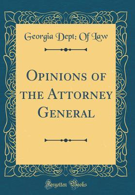 Opinions of the Attorney General (Classic Reprint)
