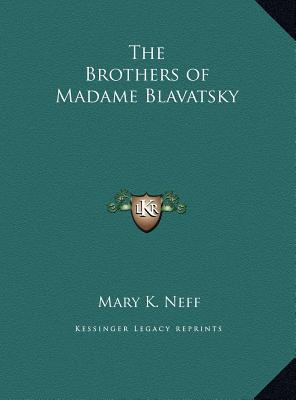 The Brothers of Madame Blavatsky