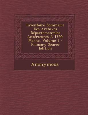 Inventaire-Sommaire Des Archives Departementales Anterieures a 1790