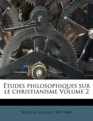 Etudes Philosophiques Sur Le Christianisme Volume 2