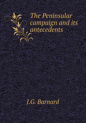 The Peninsular Campaign and Its Antecedents