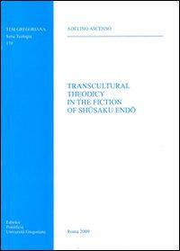 Transcultural theodicy in the fiction of Shusaku Endo