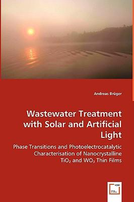Wastewater Treatment With Solar and Artificial Light