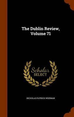 The Dublin Review, Volume 71