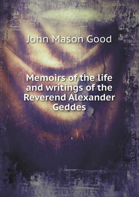 Memoirs of the Life and Writings of the Reverend Alexander Geddes