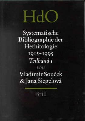 Systematische Bibliographie Der Hethitologie 1915-1995