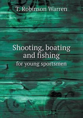Shooting, Boating and Fishing for Young Sportsmen