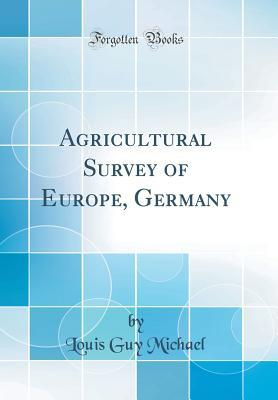 Agricultural Survey of Europe, Germany (Classic Reprint)