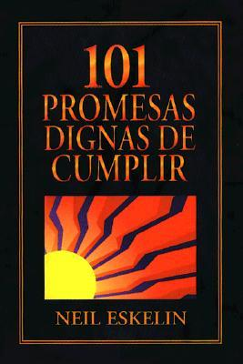 101 Promesas Dignas de Cumplir = 101 Promises Worth Keeping