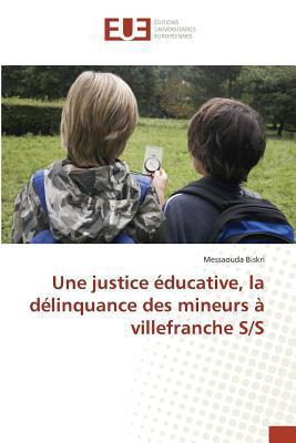 Une Justice Educative, la Delinquance des Mineurs a Villefranche S/S