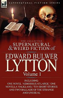 The Collected Supernatural and Weird Fiction of Edward Bulwer Lytton-Volume