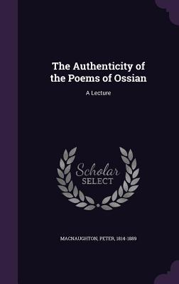 The Authenticity of the Poems of Ossian
