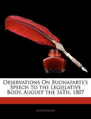 Observations on Buonaparte's Speech to the Legislative Body, August the 16th, 1807