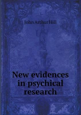 New Evidences in Psychical Research