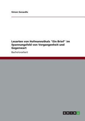 """Lesarten von Hofmannsthals """"Ein Brief"""" im Spannungsfeld von Vergangenheit und Gegenwart"""