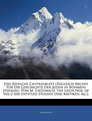 Das Jüdische Centralblatt hereausgegeben von Dr. M. Grünwald, Dritter Band, erster Heft