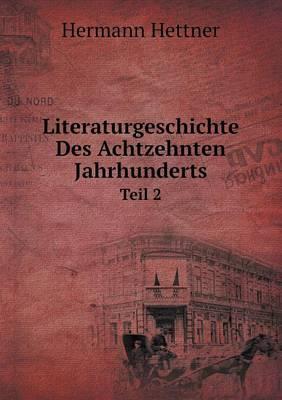 Literaturgeschichte Des Achtzehnten Jahrhunderts Teil 2