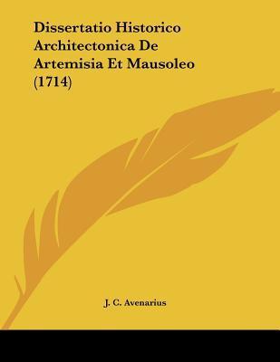 Dissertatio Historico Architectonica de Artemisia Et Mausoleo (1714)