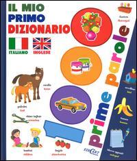 Il mio primo dizionario italiano-inglese. 1000 prime parole
