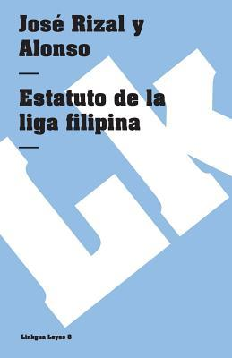 Estatuto de la Liga Filipina / Status of Phillipine League