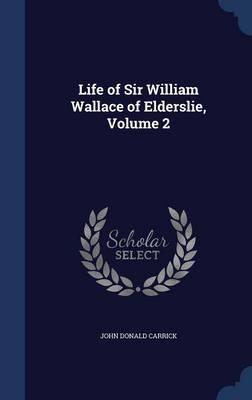 Life of Sir William Wallace of Elderslie, Volume 2