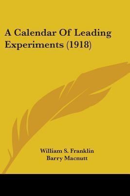A Calendar Of Leading Experiments