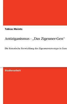 """Antiziganismus - """"Das Zigeuner-Gen"""""""