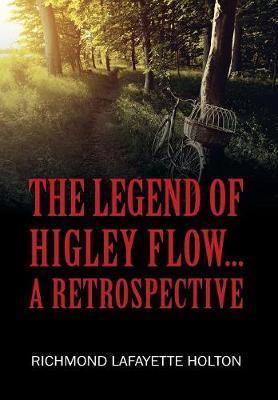 LEGEND OF HIGLEY FLOW