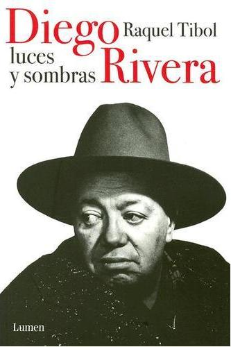 Diego Rivera, Luces Y Sombras/ Diego Rivera, Lights and Shadows