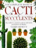 The Complete Book of Cacti and Succulents