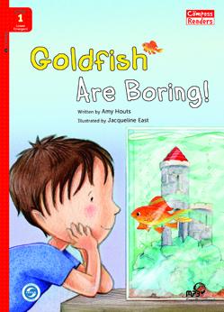 Goldfish Are Boring!