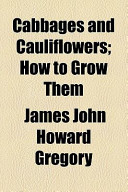 Cabbages and Cauliflowers; How to Grow Them