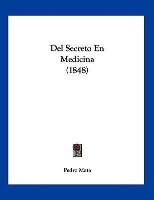 del Secreto En Medicina (1848)
