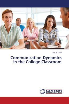 Communication Dynamics in the College Classroom