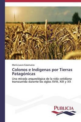 Colonos e Indígenas por Tierras Patagónicas