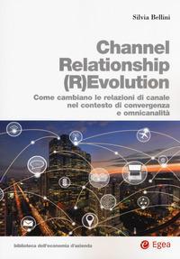 Channel relationship (r)evolution. Come cambiano le relazioni di canale nel contesto di convergenza e omnicanalità