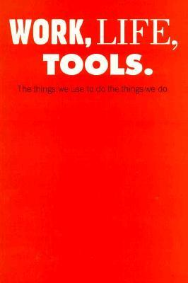 Work, Life, Tools
