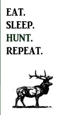 Eat. Sleep. Hunt. Repeat