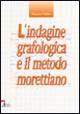 L'indagine grafologica e il metodo morettiano