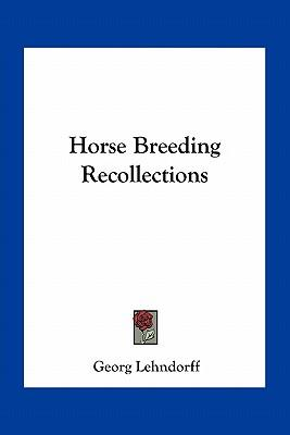 Horse Breeding Recollections