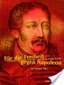 Für die Freiheit, gegen Napoleon