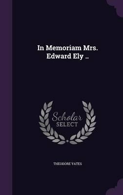 In Memoriam Mrs. Edward Ely ..
