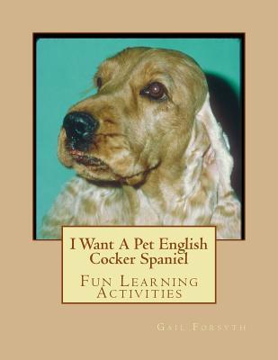 I Want a Pet English Cocker Spaniel