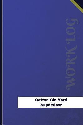 Cotton Gin Yard Supervisor Work Log