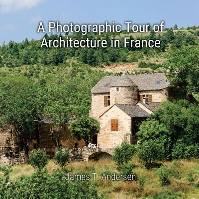 A Photographic Tour of Architecture in France