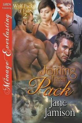 Joining Their Pack [Wolf Packs of Fate 2] (Siren Publishing Menage Everlasting)