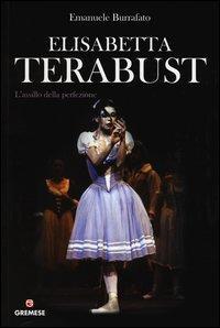 Elisabetta Terabust. L'assillo della perfezione