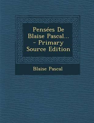 Pensees de Blaise Pascal...